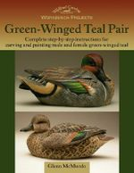 Workbench Projects : Green-Winged Teal - Glenn McMurdo