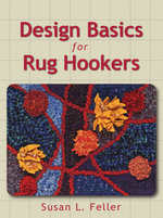 Design Basics for Rug Hookers : Complete Idiot's Guides (Lifestyle Paperback) - Susan L. Feller