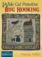 Wide Cut Primitive Rug Hooking - Wendy Miller