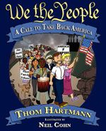 We the People : A Call to Take Back America - Thom Hartmann