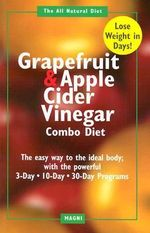 The Grapefruit and Apple Cider Vinegar Combo Diet - Randall Earl Dunford