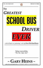 The GREATEST SCHOOL-BUS DRIVER Ever - GARY LEE HEINS