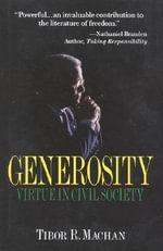 Generosity : Virtue in the Civil Society :  Virtue in the Civil Society - Tibor R. Machan