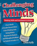 Challenging Minds : Thinking Skills and Enrichment Activities - Lynne Kelly