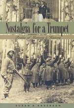 Nostalgia for a Trumpet : Poems of Memory and History - Susan Anderson