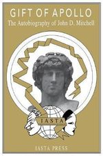 Gift of Apollo :  The Autobiography of John D. Mitchell - John D. Mitchell