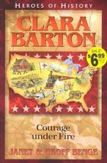 Clara Barton : Angel of the Battlefield - Janet Benge