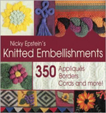Nicky Epstein's Knitted Embellishments : 350 Ways to Enhance Your Knitting :  350 Ways to Enhance Your Knitting - Nicky Epstein