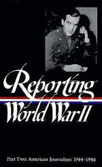 Reporting WW2: Pt.2 : Us Journalism - Of America Library