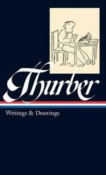 James Thurber : Writings and Drawings - James Thurber