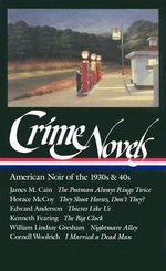 Crime Novels : American Noir of the 1930s and 40s - Cornell Woolrich