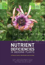 Nutrient Deficiencies in Bedding Plants : A Pictorial Guide for Identification and Correction - James L. Gibson