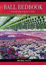 Ball Redbook : Crop Production v. 2 - Jim Nau