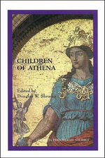 Children of Athena : Proceedings of the 1998 Undergraduate Philosophy Conference - Douglas W. Shrader