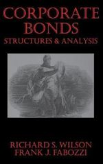 Corporate Bonds : Structures and Analysis - Richard C. Wilson
