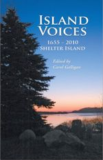 Island Voices : Shelter Island 1655-2010 - Carol Galligan