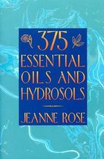 375 Oils for Aromatherapy - Jeanne Rose