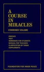 A Course in Miracles : Combined Volume - Foundation for Inner Peace