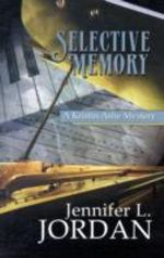 Selective Memory : A Kistine Ashe Mystery - Jennifer L. Jordan