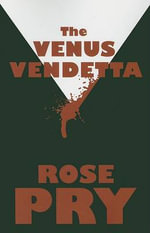 The Venus Vendetta - Rose Pry