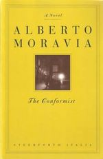 Conformist - Overseas Sales Only! : A Novel - Alberto Moravia