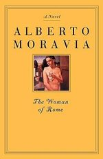 The Woman of Rome - Alberto Moravia