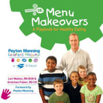Menu Makeovers : A Playbook for Healthy Eating - Lori Walton
