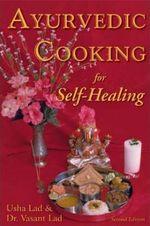 Ayurvedic Cooking for Self-Healing - Usha Lad