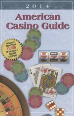 American Casino Guide 2014 Edition : Using Gaming Technology for Achieving Goals - Steve Bourie