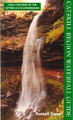Catskill Region Waterfall Guide : Cool Cascades of the Catskills & Shawangunks - Russell Dunn