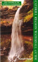 Catskill Region Waterfall Guide : Cool Cascades of the Catskills & Shawangunks - Russell Dunn