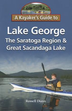 A Kayaker's Guide to Lake George, the Saratoga Region & Great Sacandaga Lake - Russell Dunn