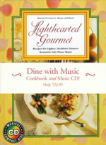 Lighthearted Gourmet : Recipes for Lighter, Healthier Dinners, Romantic Solo Piano Music - Sharon O'Connor