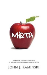 Mista : A Year of Teaching English at an Alternative Urban High School - John J Kaminski