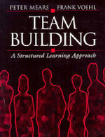 Team Building : A Structured Learning Approach - Peter Mears