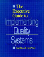 The Executive Guide to Implementing Quality Systems Total Quality Management :  The Way We Knew Him - Peter Mears