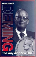 Deming : The Way We Knew Him :  The Way We Knew Him - Frank Voehl