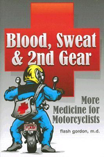 Blood, Sweat and 2nd Gear : More Medicine for Motorcyclists - Flash Gordon
