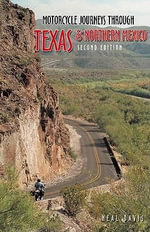 Motorcycle Journeys Through Texas and Northern Mexico : WHITEHORSE PRESS - Neal Davis