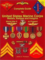 Complete Guide to United States Marine Corps Medals, Badges and Insignia : 16-27 Decembre 1944 - James G. Thompson