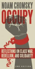 Occupy : Reflections on Class War, Rebellion and Solidarity - Professor Noam Chomsky