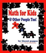 Math for Kids and Other People Too! - Theoni Pappas