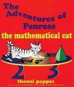 The Adventures of Penrose the Mathematical Cat : The Mathematical Cat - Theoni Pappas