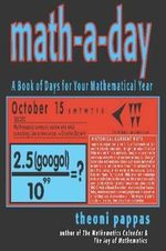 Math-a-Day : A Book of Days for Your Mathematical Year - Theoni Pappas