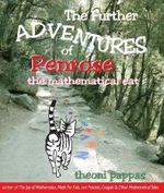 Further Adventures of Penrose the Mathematical Cat - Theoni Pappas