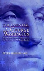 Essential George Washington : My Life As A Gay Soldier - Peter Hannaford
