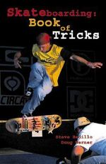 Skateboarding : Book of Tricks - Steve Badillo