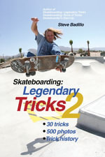 Skateboarding : Legendary Tricks 2 - Steve Badillo