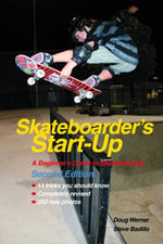 Skateboarder's Start-Up : A Beginner's Guide to Skateboarding - Doug Werner