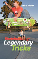 Skateboarding : Legendary Tricks - Steve Badillo